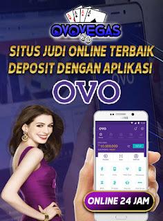 situs judi deposit via aplikasi ovo