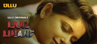 ❤️ Laal Lihaaf Part 2 Ullu Web Series 2021 Storyline, Wiki/Details, Cast and Review : Download and Watch Online Free