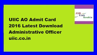 UIIC AO Admit Card 2016 Latest Download Administrative Officer uiic.co.in