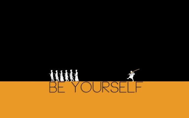 Hãy là chính mình be yourself