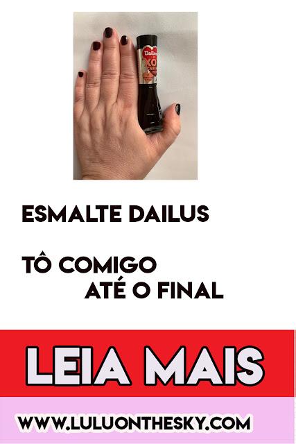 Esmalte Dailus Xô Carentena Tô Comigo até o Final