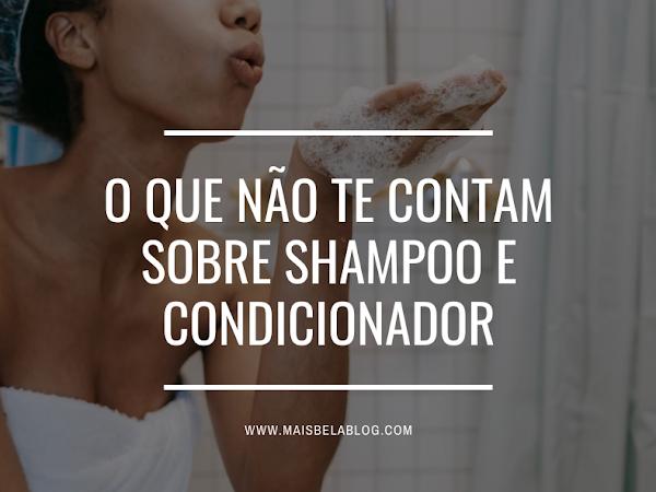 O que não te contam sobre shampoo e condicionador