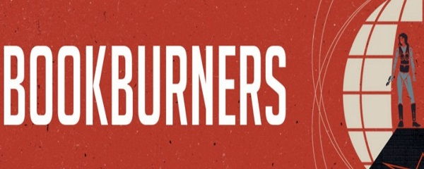 Bookburners banner. The title appears in white against a red field. To its left is a stylized illustration of a woman brandishing a gun as she emerges from a door in a round object.