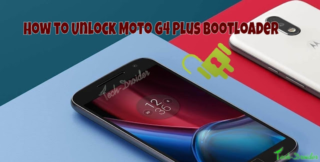 How to Unlock Bootloader of Moto G4 Plus ( 2016 )