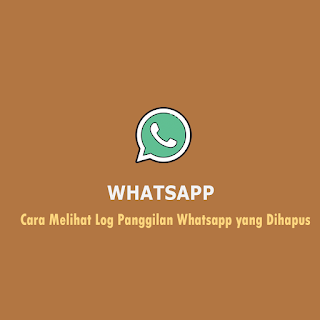 Cara Melihat Log Panggilan Whatsapp yang Dihapus Thmb