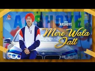 Mere Wala Jatt Lyrics ArshOye