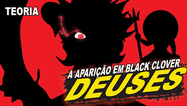 DEUSES EM BLACK CLOVER! Teoria