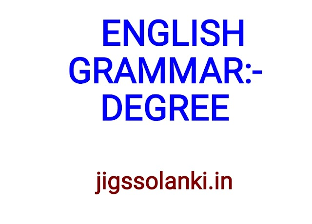 ENGLISH GRAMMAR:- DEGREE NOTE