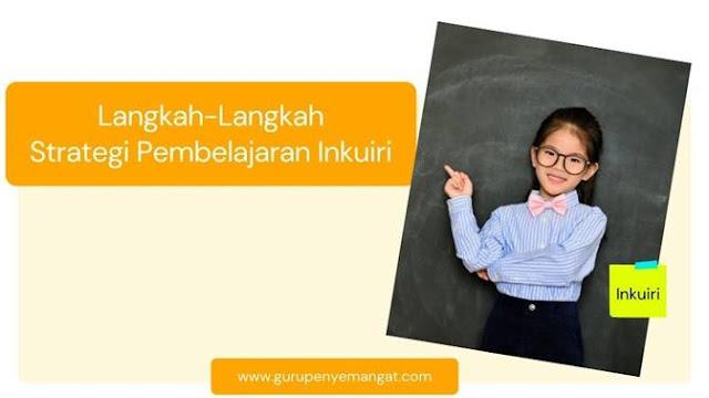 Langkah-Langkah Penerapan Strategi Pembelajaran Inkuiri