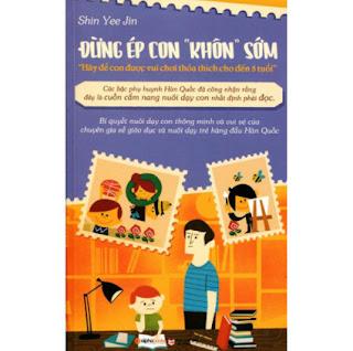 """Đừng Ép Con """"Khôn"""" Sớm (Tái Bản 2018) ebook PDF EPUB AWZ3 PRC MOBI"""
