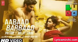 Aabaad Barbaad आबाद बर्बाद Song Lyrics   Ludo   Arijit Singh