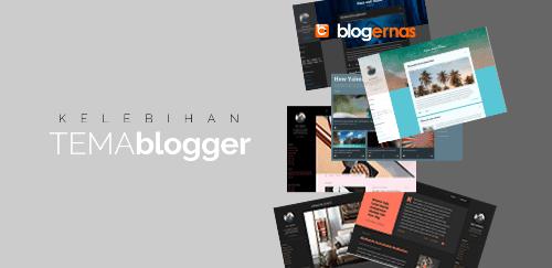 Kelebihan Tema Baru Bawaan Blogger 2017