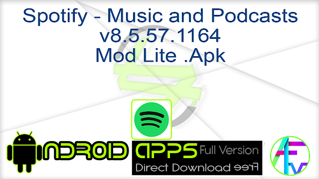 Spotify – Music and Podcasts v8.5.57.1164 Mod Lite .Apk