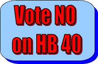 VOTE NO ON HB 40