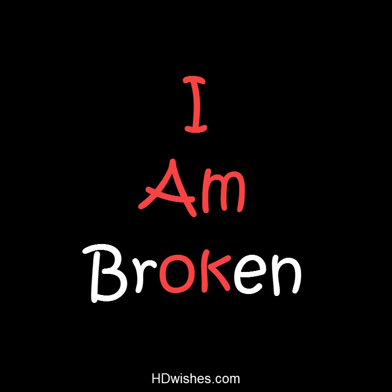 I am Broken Black DP