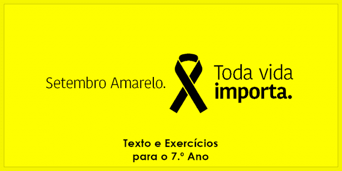 Setembro Amarelo: toda a vida importa -  Atividades de Língua Portuguesa para o 7.º Ano
