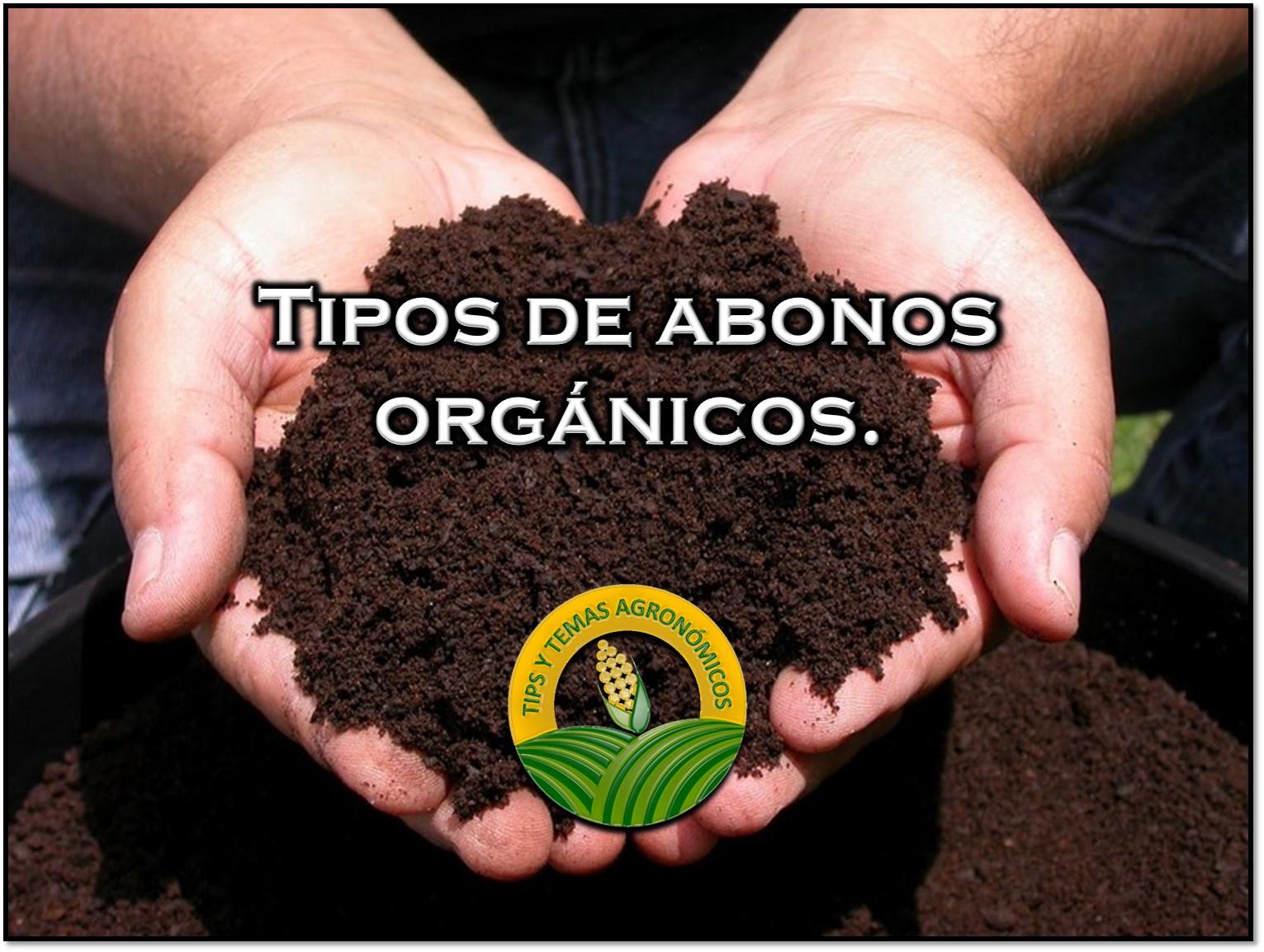 tipos de abonos orgnicos - Abono Organico