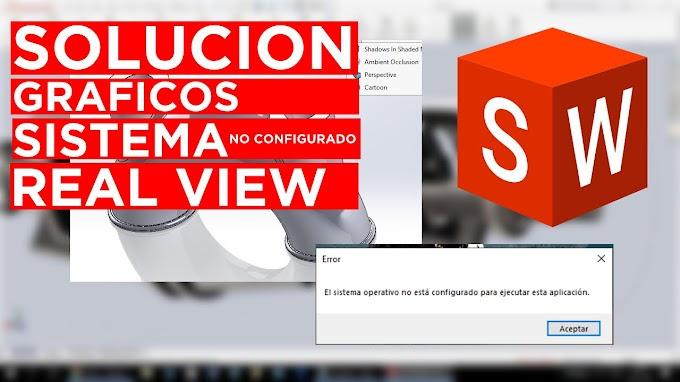 ✅ | COMO REPARAR GRÁFICOS SOLIDWORKS (ACTIVAR REALVIEW) + SISTEMA NO CONFIGURADO FIX | 2020