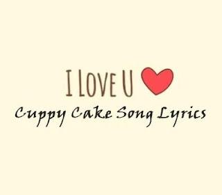 Cuppy Cake Song Lyrics   Cuppycake