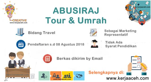 Lowongan Kerja Aceh Terbaru Marketing Representatif  ABU SIRAJ Tour dan Umrah di Banda Aceh