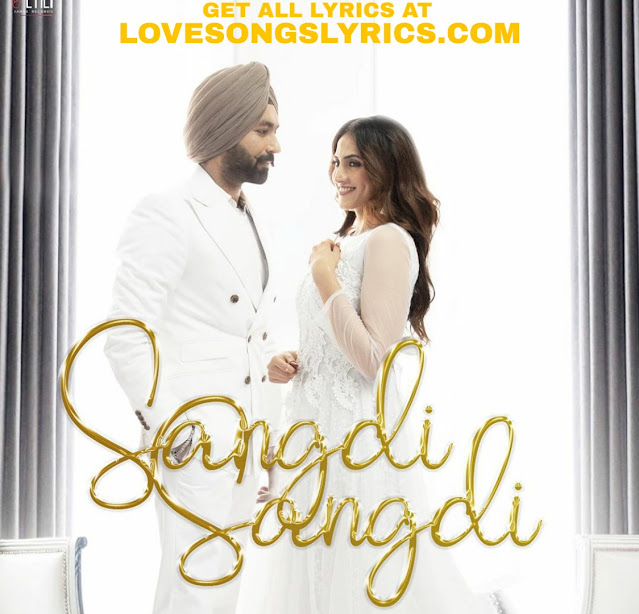 Sangdi sangdi song lyrics in punjabi