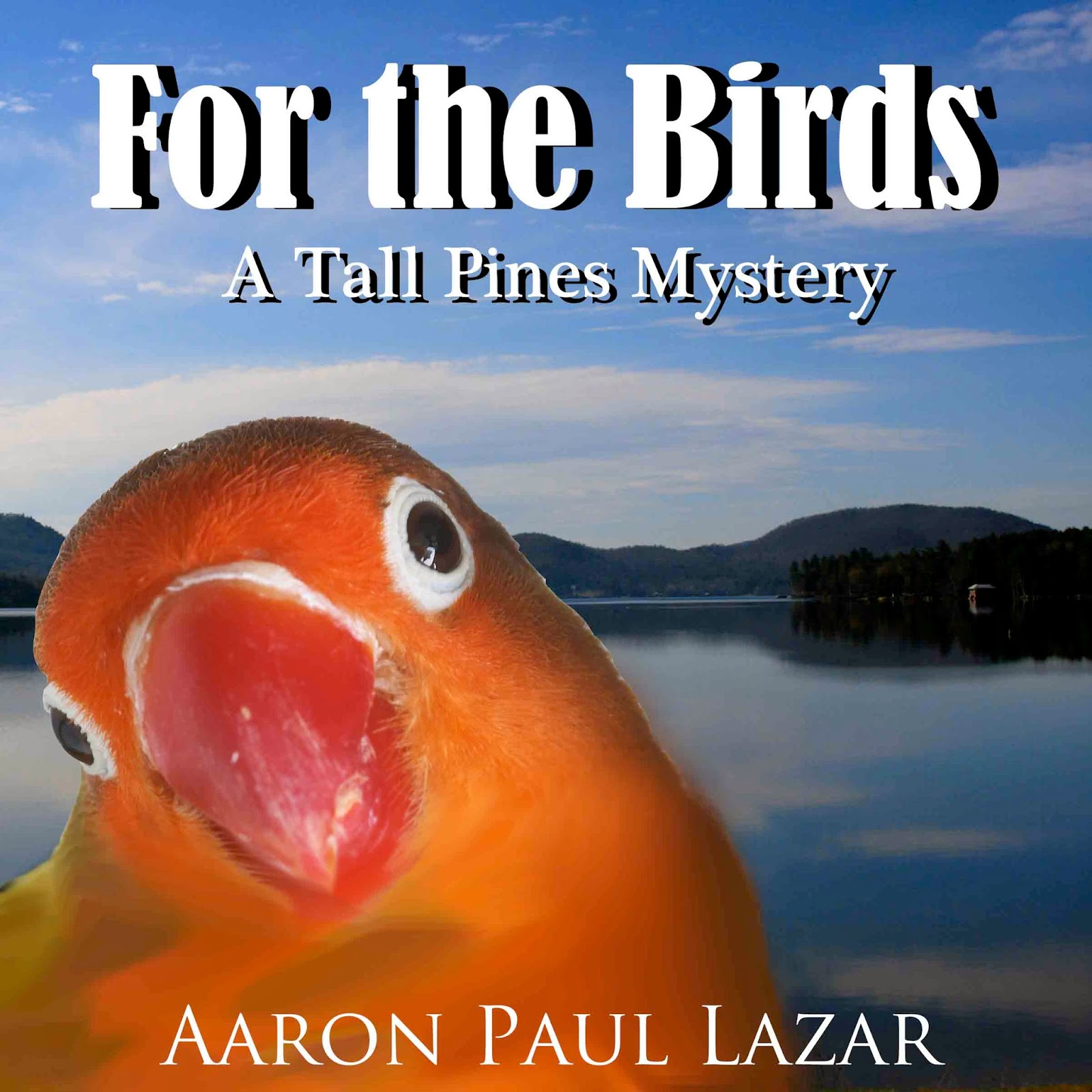 http://www.amazon.com/Birds-Tall-Pines-Mysteries-Book-ebook/dp/B005W629E2/ref=sr_1_1?s=digital-text&ie=UTF8&qid=1412546891&sr=1-1&keywords=for+the+birds%2C+lazar
