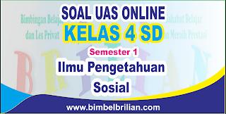 Soal UAS IPS Online Kelas 4 SD Semester 1 ( Ganjil ) - Langsung Ada Nilainya