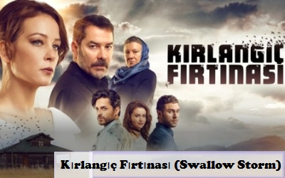 Kirlangic Firtinasi (Swallow Storm): Turkish Drama | Turkish Drama's