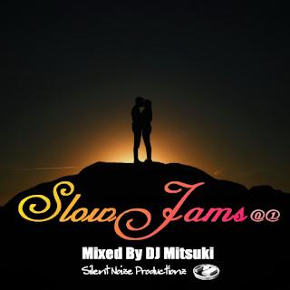 Slow Jams 01 Mixed By DJ Mitsuki