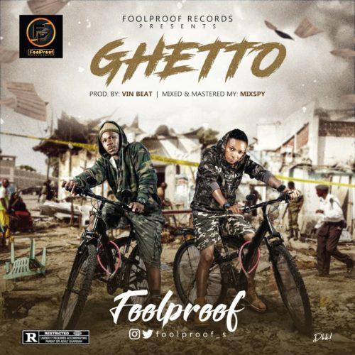 "VIDEO + AUDIO: Foolproof – ""Ghetto"" #Arewapublisize"