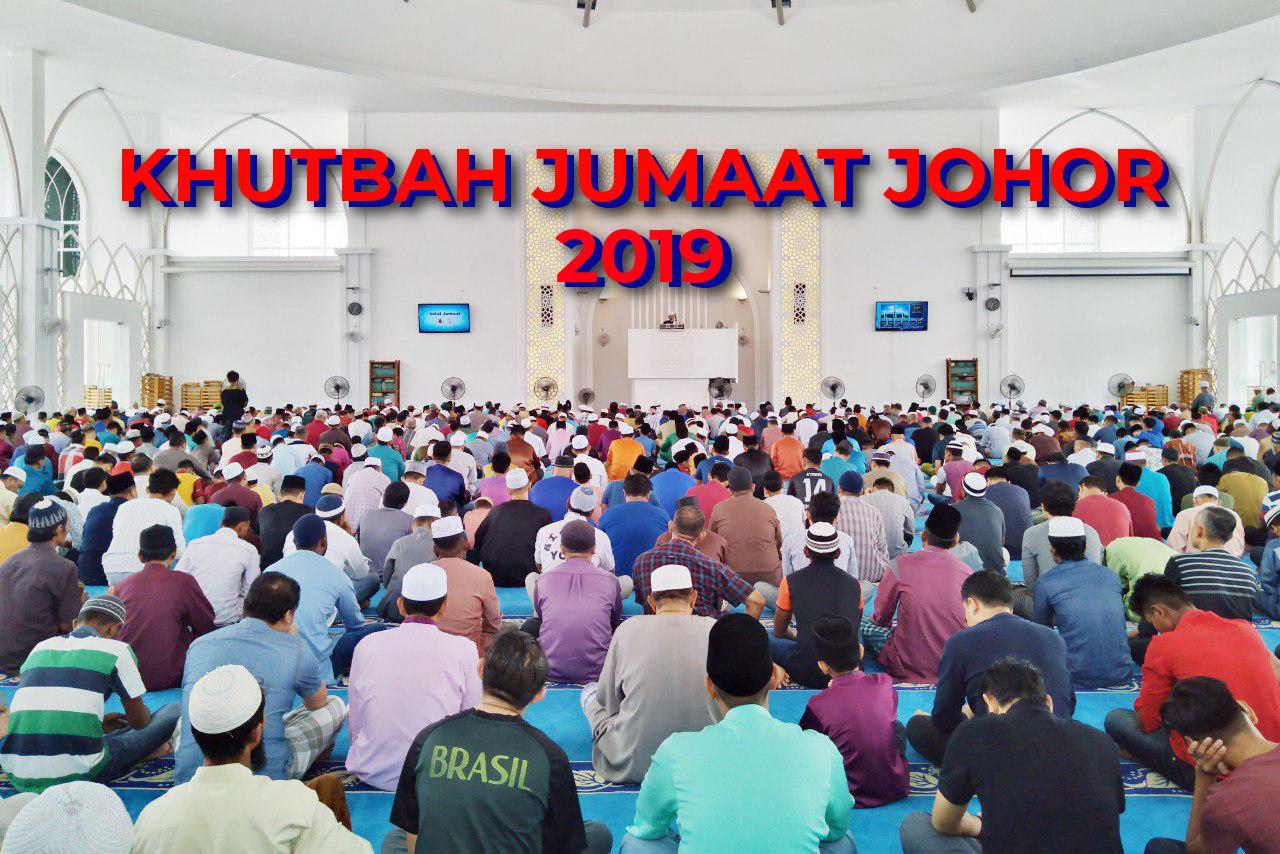 Khutbah Jumaat Johor 28 Jun 2019 24 Syawal 1440h
