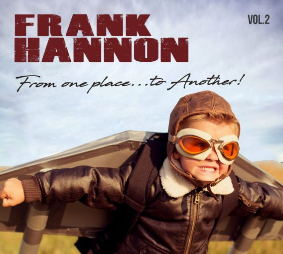FRANK HANNON (Tesla) - From One Place To Another Vol.2 (2018) full