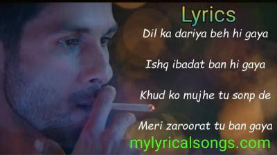 Dil ka dariya (Tujhe Kitna Chahne Lage) Lyrics