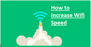 How to Increase Wifi Speed – How to Increase Wifi Speed in Laptop | How to Get Better Wifi Speed