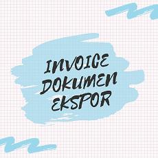 Dokumen Ekspor - Cara membuat Invoice