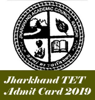 JTET Admit card 2019 Download, JAC TET Admit card 2019