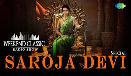 Saroja Devi Special Weekend Classic Radio Show