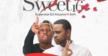 [BangHitz] DJ Xclusive – Sweet 16 ft. Soft