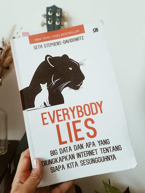 Review Buku Everybody Lies Big Data dan Apa yang Diungkapkan Internet tentang Siapa Kita Sesungguhnya