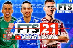 Download FTS 21 Full Asia Piala Menpora & Shopee Liga 1 Indonesia Update 2021 By Gila Game
