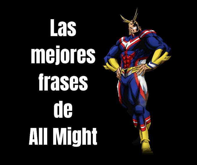 Las mejores Frases De All Might,  My Hero Academia