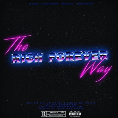 Rich The Kid - The Rich Forever Way - Album Download, Itunes Cover, Official Cover, Album CD Cover Art, Tracklist