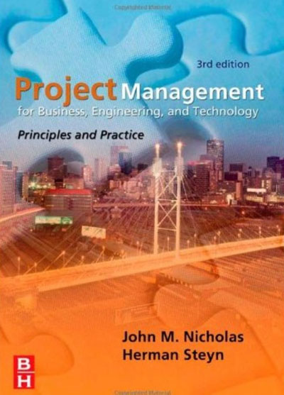 Project Management for Business, Engineering, and Technology (3rd Edition)
