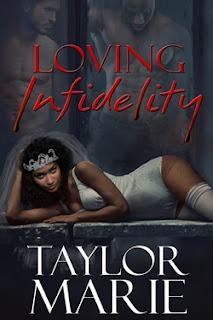 Loving Infidelity - Taylor Marie