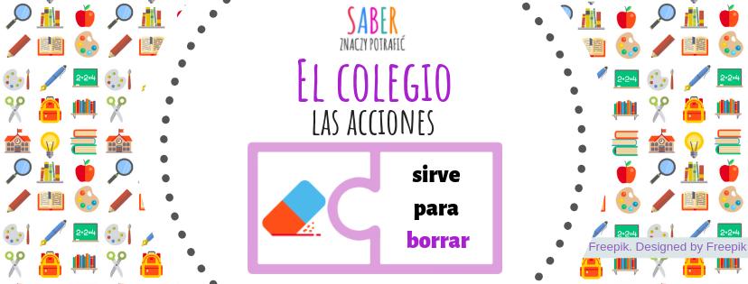 EL COLEGIO: acciones | Szkolne czynności