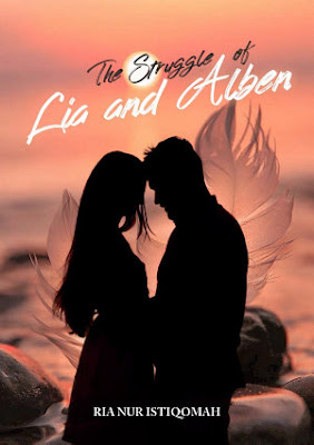 The Struggle of Lia and Alben by Ria Nur Istiqomah Pdf