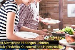 Tips santap hidangan lebaran untuk  kolesterol  tinggi dan hipertensi