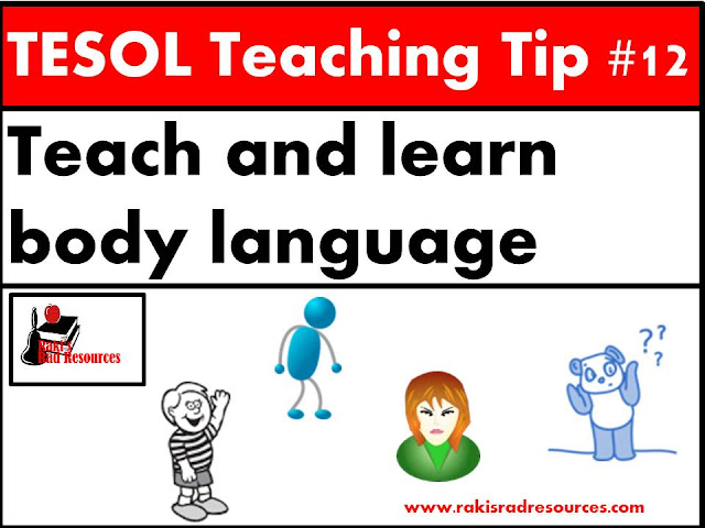 TESOL Teaching Tip #12 - Teach your students about body language to help them understand what others will think they are saying. Esl and ell students also need us to understand their body language. For more information, read this blog post at Raki's Rad Resources.