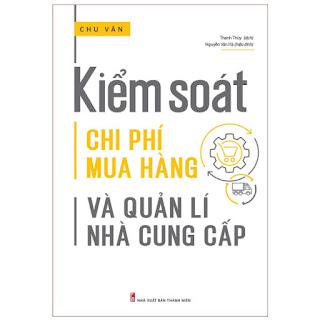 Sách: Kiểm Soát Chi Phí Mua Hàng Và Quản Lí Nhà Cung Cấp ebook PDF-EPUB-AWZ3-PRC-MOBI