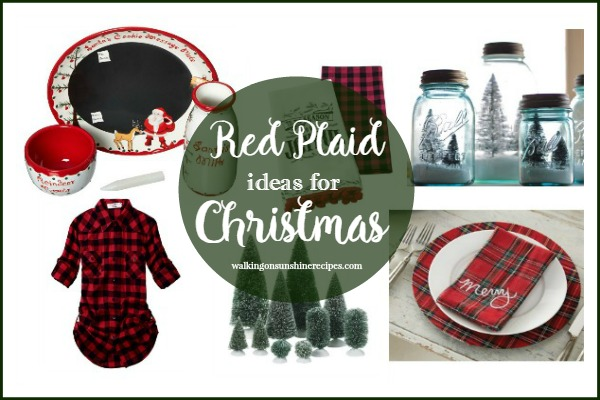 Red Plaid - Ideas for Christmas and Winter from Walking on Sunshine Recipes